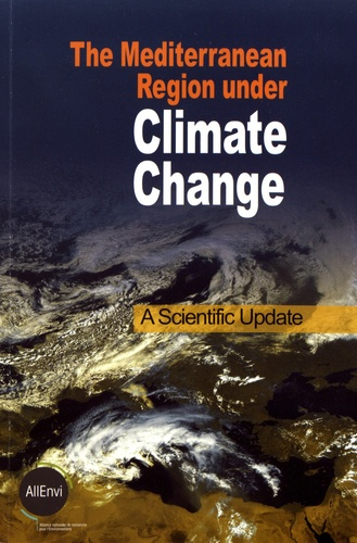 The Mediterranean Region under Climate Change. A Scientific Update