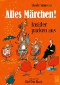 Alles Märchen! - Insider packen aus.