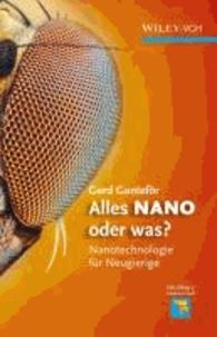 Alles NANO oder was? - Nanotechnologie für Neugierige.