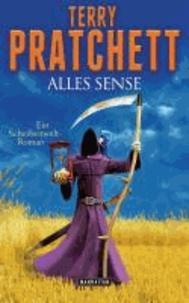 Alles Sense - Ein Scheibenwelt-Roman.