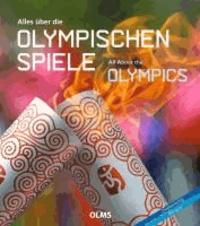 Alles über die olympischen Spiele / All About the Olympics - Deutsch-englische Ausgabe. Übersetzung ins Deutsche von Cordula Seiter.