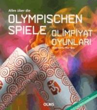 Alles über die Olympischen Spiele / Olimpiyat Oyunlari Hakkinda Her Sey - Deutsch-türkische Ausgabe. Übersetzung ins Türkische von Meltem Arun..