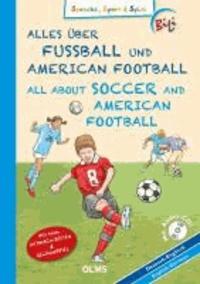 Alles über Fußball und American Footbal. All About Soccer and American Football - Deutsch-englische Ausgabe.