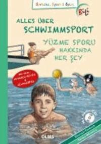 Alles über Schwimmsport/Yüzme Sporu Hakkinda Her Sey - Deutsch-türkische Ausgabe.