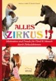 Alles Zirkus - Motivation und Freude für Mensch & Pferd durch Zirkuslektionen.