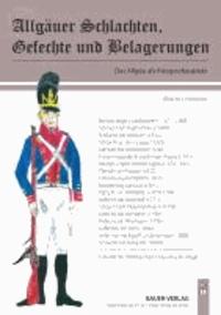 Allgäuer Schlachten, Gefechte und Belagerungen.
