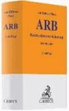 Allgemeine Bedingungen für die Rechtsschutzversicherung - ARB-Kommentar.
