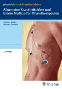 Allgemeine Krankheitslehre und Innere Medizin für Physiotherapeuten.