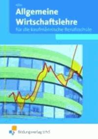 Allgemeine Wirtschaftslehre für die Kaufmännische Berufsschule. Baden-Württemberg - Lehr-/Fachbuch.