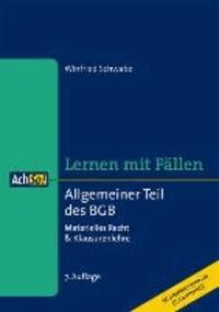 Allgemeiner Teil des BGB Lernen mit Fällen - Materielles Recht & Klausurenlehre.