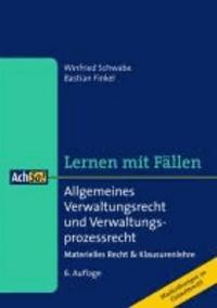 Allgemeines Verwaltungsrecht und Verwaltungsprozessrecht - Materielles Recht & Klausurenlehre. Musterlösungen im Gutachtenstil. Lernen mit Fällen.