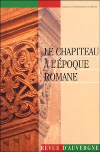 Caroline Roux et Marcel Angheben - Revue d'Auvergne N° 562/2002 : Le chapiteau à l'époque romane.