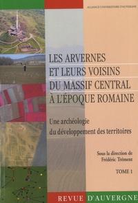 Frédéric Trément - Revue d'Auvergne N° 600-601/2011 : Les Arvernes et leurs voisins du Massif Central à l'époque romaine - Une archéologie du développement des territoires Tome 1.