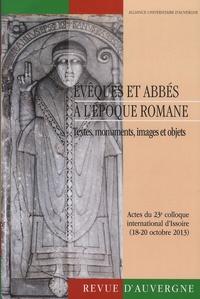 Vincent Debiais - Revue d'Auvergne N° 614/2015 : Evêques et abbés à l'époque romane - Textes, monuments, images et objets.