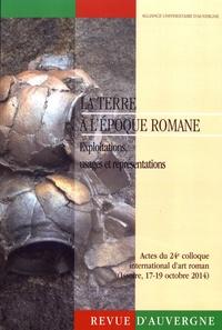 Sébastien Fray et David Morel - Revue d'Auvergne N° 619 : La terre à l'époque romane - Exploitations, usages et représentations.