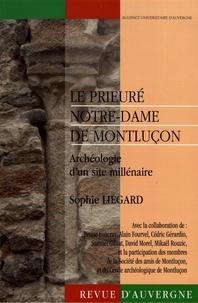 Sophie Liégard - Revue d'Auvergne N° 622-623/2017-2018 : Le prieuré Notre-Dame de Montluçon - Archéologie d'un site millénaire.