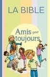 """Alliance biblique universelle - Amis pour toujours - La Bible """"Parole de vie""""."""