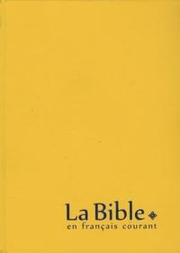La Bible en français courant - Edition sans les livres deutérocanoniques, reliure souple, couverture vinyle.pdf