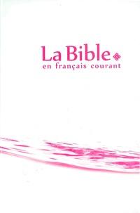 Alliance biblique universelle - La Bible en français courant.