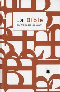 La Bible en français courant - Ancien Testament intégrant les livres deutérocanoniques et Nouveau Testament.pdf