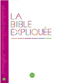 Alliance biblique universelle - La Bible expliquée (Version catholique) en français courant - Ancien Testament intégrant les livres deutérocanoniques et Nouveau Testament.