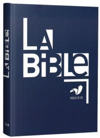Alliance biblique universelle - La Bible Parole de Vie - Ancien et Nouveau Testament :Textes protestants.