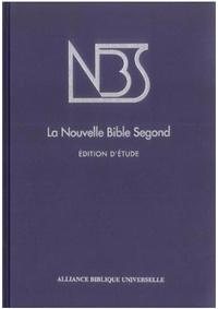 Alliance biblique universelle - La Nouvelle Bible Segond NBS - Edition d'étude.