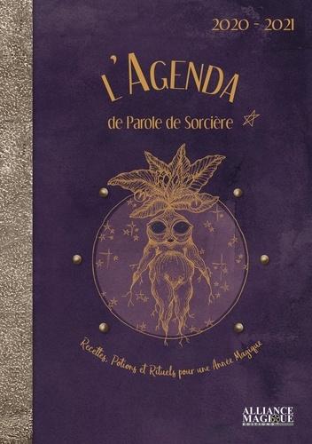 L'agenda de Parole de Sorcière. Recettes, Potions et Rituels pour une Année Magique  Edition 2020-2021