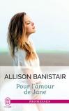 Allison Banistair - Pour l'amour de Jane.