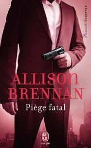 Allison Brennan - Piège fatal.