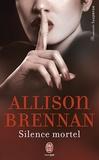Allison Brennan - Silence mortel.