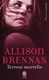 Allison Brennan - Terreur mortelle.