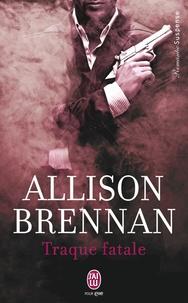 Allison Brennan - Traque fatale.