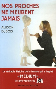 Allison DuBois - Nos proches ne meurent jamais.