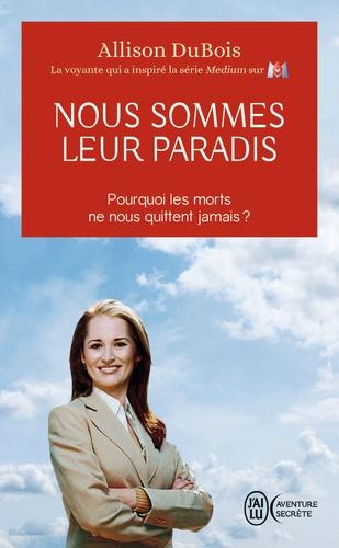 Allison DuBois - Nous sommes leur paradis.