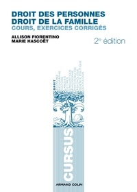 Allison Fiorentino et Marie Hascoët - Droit des personnes, droit de la famille - Cours, exercices corrigés.
