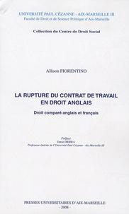 Allison Fiorentino - La rupture du contrat de travail en droit anglais - Droit comparé anglais et francais.