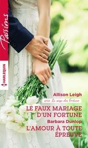 Allison Leigh et Barbara Dunlop - Le faux mariage d'un Fortune - L'amour à toute épreuve.