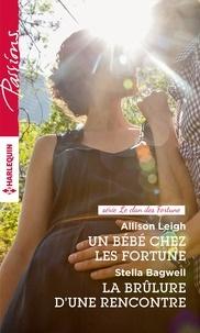 Allison Leigh et Stella Bagwell - Un bébé chez les Fortune - La brûlure d'une rencontre - Série Le clan des Fortune.