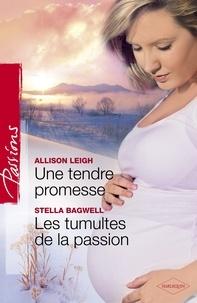 Allison Leigh - Une tendre promesse - Les tumultes de la passions (Harlequin Passions).