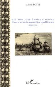 Le statut de 1961 à wallis et Futuna - Genèse de trois monarchie républicaines (1961-1991).pdf