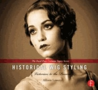 Allison Lowery - Historical Wig Styling: Victorian to the Present - (The Focal Press Costume Topics Series).