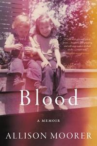 Allison Moorer - Blood - A Memoir.