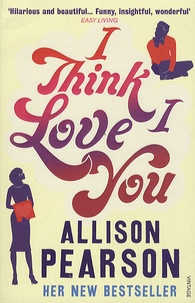 Allison Pearson - I Think I Love you.