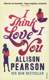 Allison Pearson - I Think I Love You.