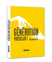 Allociné et Maïk Darah - Génération vidéoclub ! - Back to the 80's : 100 films culte.
