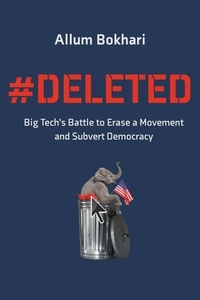 Allum Bokhari - #DELETED - Big Tech's Battle to Erase the Trump Movement and Steal the Election.