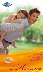 Ally Blake - La surprise d'un père.