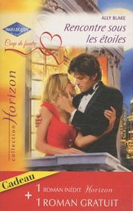 Ally Blake - Rencontre sous les étoiles ; Pour l'amour d'un célibataire.