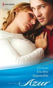 Ally Blake - Un rêve impossible.